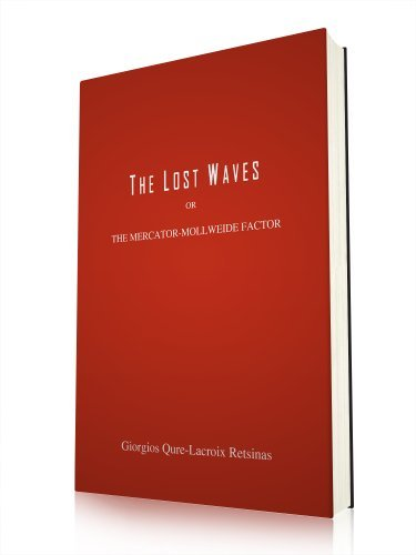9780987536006: The Lost Waves or The Mercator-Mollweide Factor