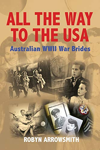 9780987565105: All the Way to the USA: Australian WWII War Brides