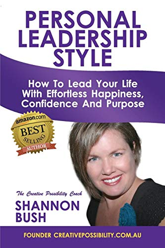 9780987589248: Personal Leadership Style: How to Lead Your Life with Effortless Happiness, Confidence and Purpose