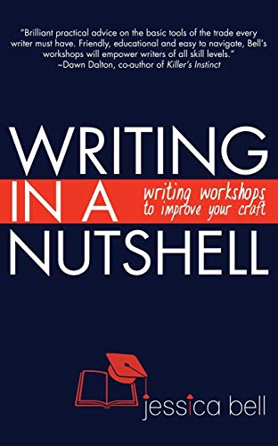 Writing in a Nutshell: Writing Workshops to Improve Your Craft: Bell, Jessica