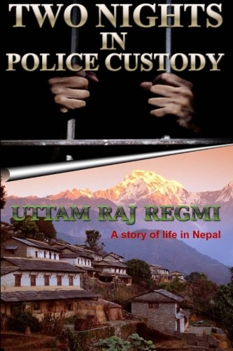 9780987602756: Two Nights in Police Custody: A Story of Life in Nepal