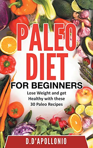 Paleo: Paleo for Beginners Lose Weight and: Daniel D'apollonio