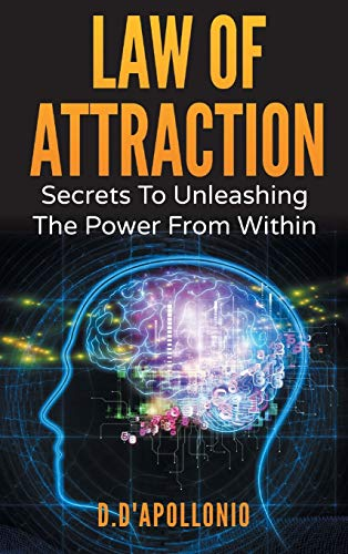 Law of Attraction: Secrets to Unleashing the: Daniel D'apollonio