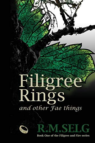 Filigree Rings and Other Fae Things (Paperback): R M Selg