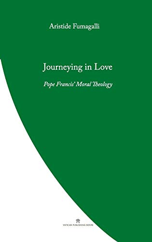 9780987643148: Journeying in Love: Pope Francis' Moral Theology