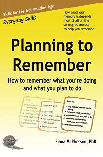 9780987652263: Planning to remember: How to remember what you're doing and what you plan to do