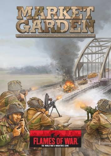 9780987660992: Market Garden: The Allied Invasion of Holland, September-November 1944