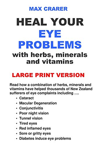 9780987661951: Heal Your Eye Problems with Herbs, Minerals and Vitamins (Large Print)