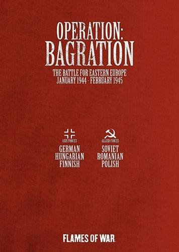 9780987668936: Operation Bagration: The Battle for Eastern Europe January 1944 - February 1945 (Flames of War)