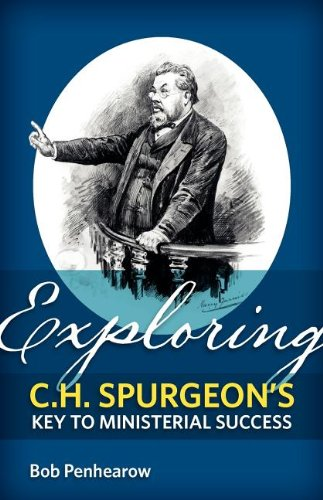 9780987684103: Exploring C.H. Spurgeon's Key to Ministerial Success