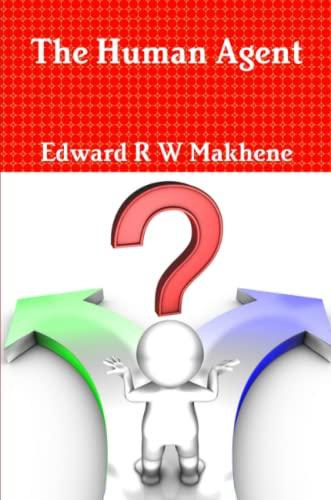 The Human Agent: Edward R W Makhene