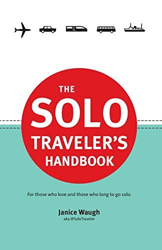 9780987706102: The Solo Traveler's Handbook