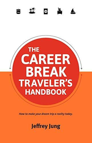 9780987706188: The Career Break Traveler's Handbook (Traveler's Handbooks)