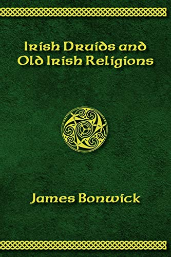 9780987706430: Irisih Druids and Old Irish Religions (Revised Edition)