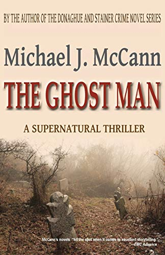 The Ghost Man: Michael J. McCann
