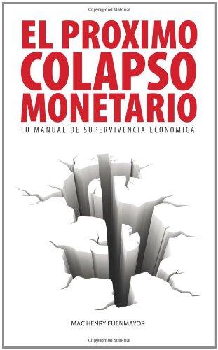 9780987710000: El Proximo Colapso Monetario - Tu Manual de Supervivencia Economica