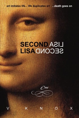 9780987741523: Second Lisa: Book One: art imitates life. life duplicates art. death goes on: Volume 1
