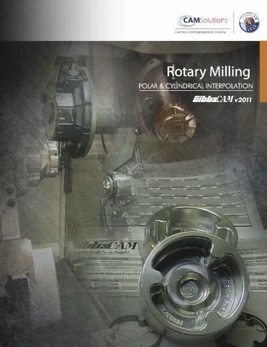 9780987741820: GibbsCAM Rotary Milling (Polar and Cylindrical Interpolation) Training Textbook by CAM Solutions (2011-08-02)