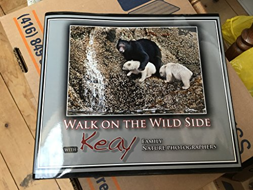 Walk on the Wild Side with Keay Family Nature Photographers: Keay