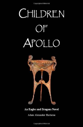 Children of Apollo: Book I - Eagles and Dragons