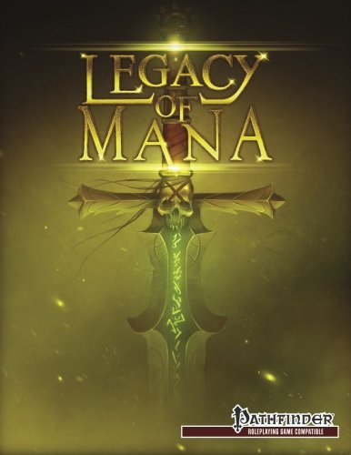 9780987768124: Legacy of Mana - Pathfinder Campaign Setting Book