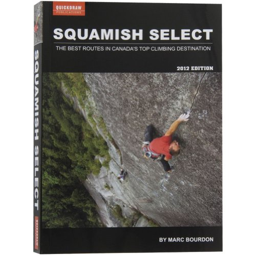 9780987779618: Squamish Select: The Best Routes in Canada's Top Climbing Destination