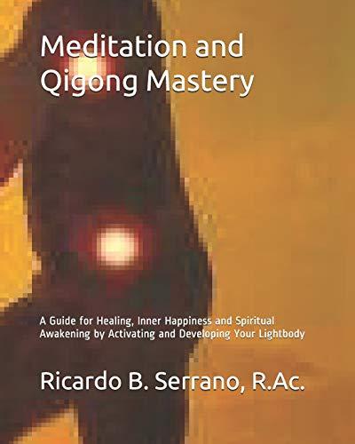 Meditation and Qigong Mastery: Serrano, Ricardo B