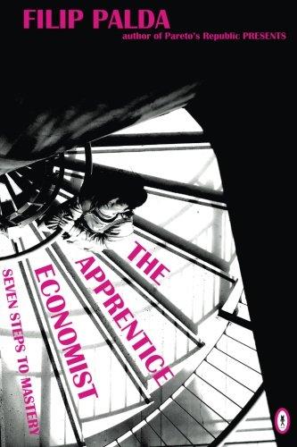 9780987788047: The Apprentice Economist: Seven Steps to Mastery