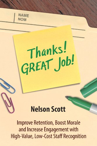 9780987793201: Thanks! GREAT Job! Improve Retention, Boost Morale and Increase Engagement with High-Value, Low-Cost Staff Recognition