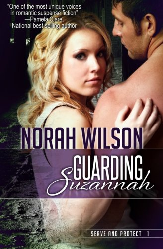 9780987803726: Guarding Suzannah: Book 1 in the Serve and Protect Series (Volume 1)