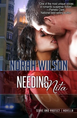9780987803757: Needing Nita: A Novella in the Serve and Protect Series