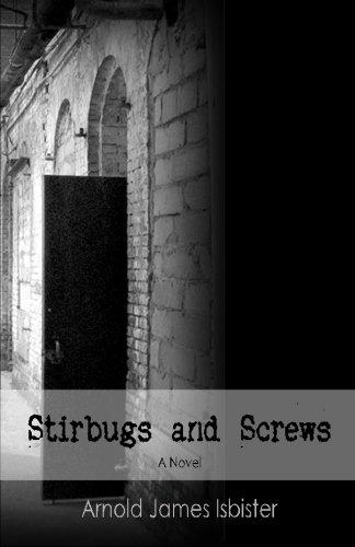 Stirbugs & Screws: Arnold James Isbister