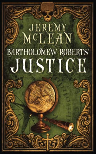 9780987809582: Bartholomew Roberts' Justice (The Voyages of Queen Anne's Revenge)