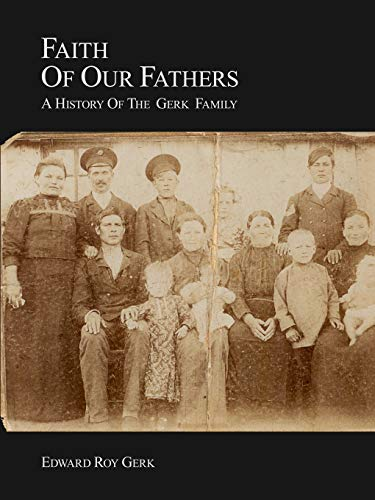 9780987814906: Faith of our Fathers: a history of the Gerk family