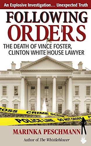 9780987834324: Following Orders: The Death of Vince Foster, Clinton White House Lawyer