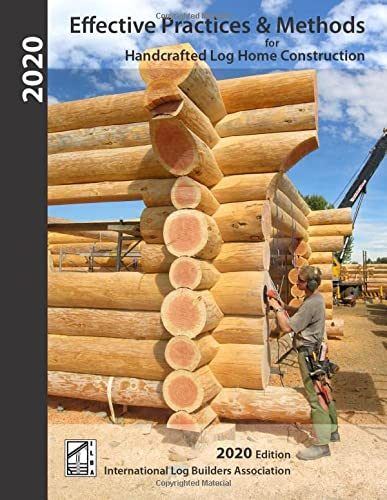 9780987839527: Effective Practices & Methods: For Handcrafted Log Home Construction