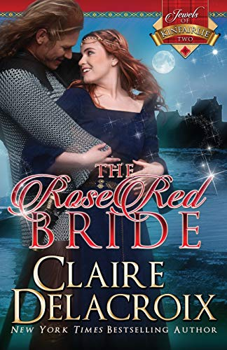 The Rose Red Bride: The Jewels of Kinfairlie: Delacroix, Claire