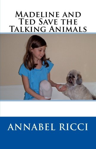 Madeline and Ted Save the Talking Animals: Annabel Ricci