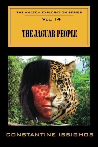 9780987860132: The Jaguar People: The Amazon Exploration Series (Volume 14)