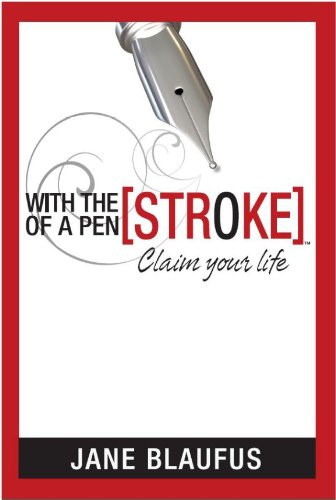 9780987868923: WITH THE [STROKE] OF A PEN®, Claim your life [Paperback]