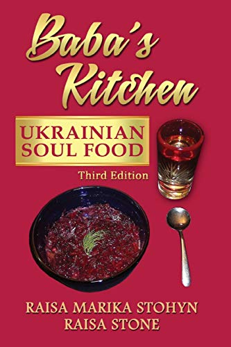 9780987869302: Baba's Kitchen: Ukrainian Soul Food: with Stories From the Village, third edition