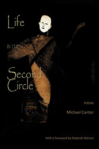 Life in the Second Circle: Poems: Michael Cantor