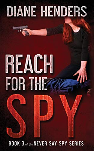 9780987871206: Reach for the Spy (Book 3 of the Never Say Spy)