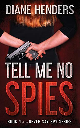 9780987871244: Tell Me No Spies (Book 4 of the Never Say Spy)
