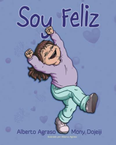 Soy Feliz (Paperback): Alberto Agraso, Mony