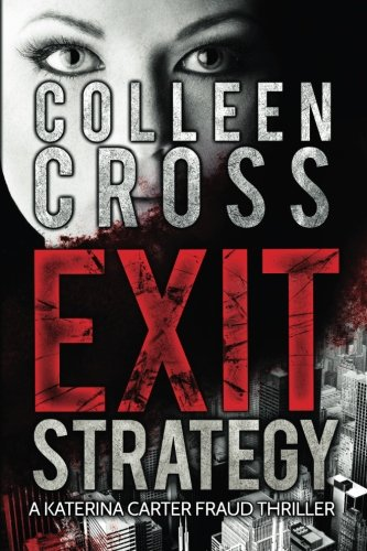 9780987883506: Exit Strategy: A Katerina Carter Fraud Thriller (Katerina Carter Fraud Legal Thriller Series)