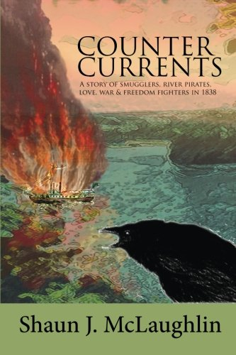 9780987903525: Counter Currents: A story of smugglers, river pirates, love, war and freedom fighters in 1838
