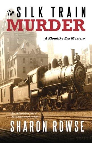 9780987923622: The Silk Train Murder: A Klondike Era Mystery (Volume 1)
