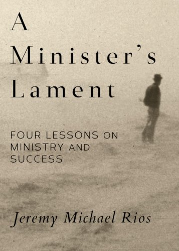 9780987952028: A Minister's Lament: Four Lessons on Ministry and Success
