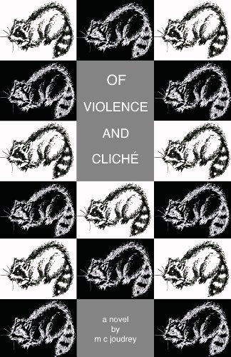 Of Violence and Cliché: 1: M C Joudrey